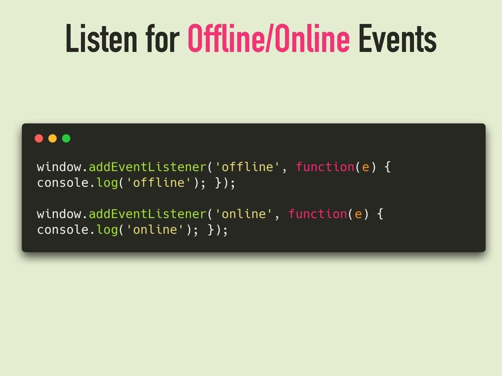 Listen for Offline/Online Events