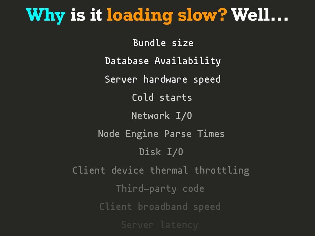 Bundle size Server latency Client broadband spe...