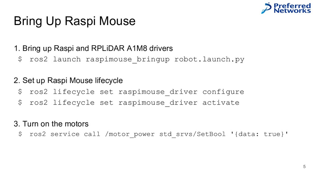 Bring Up Raspi Mouse 1. Bring up Raspi and RPLi...