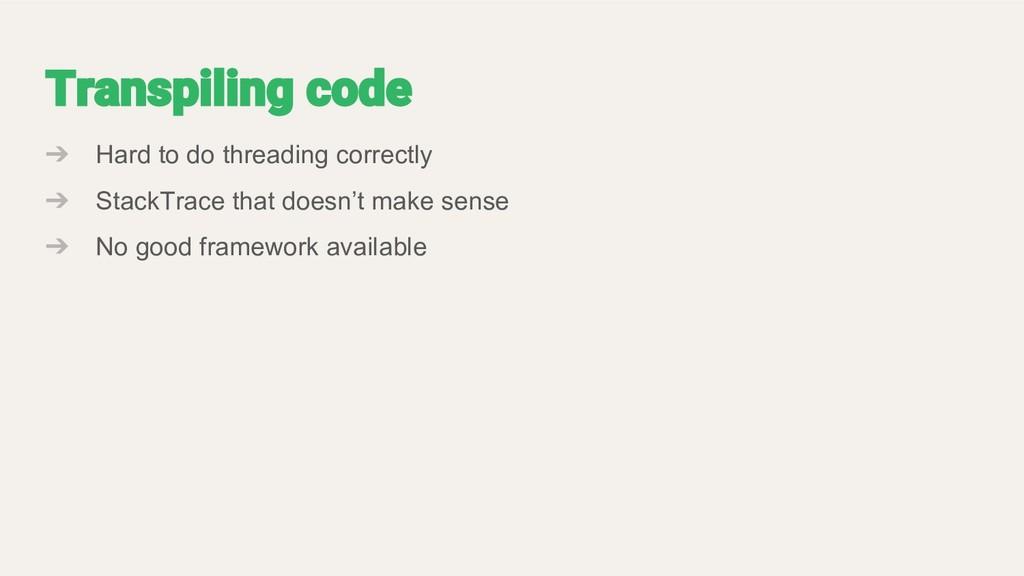 ➔ Hard to do threading correctly ➔ StackTrace t...
