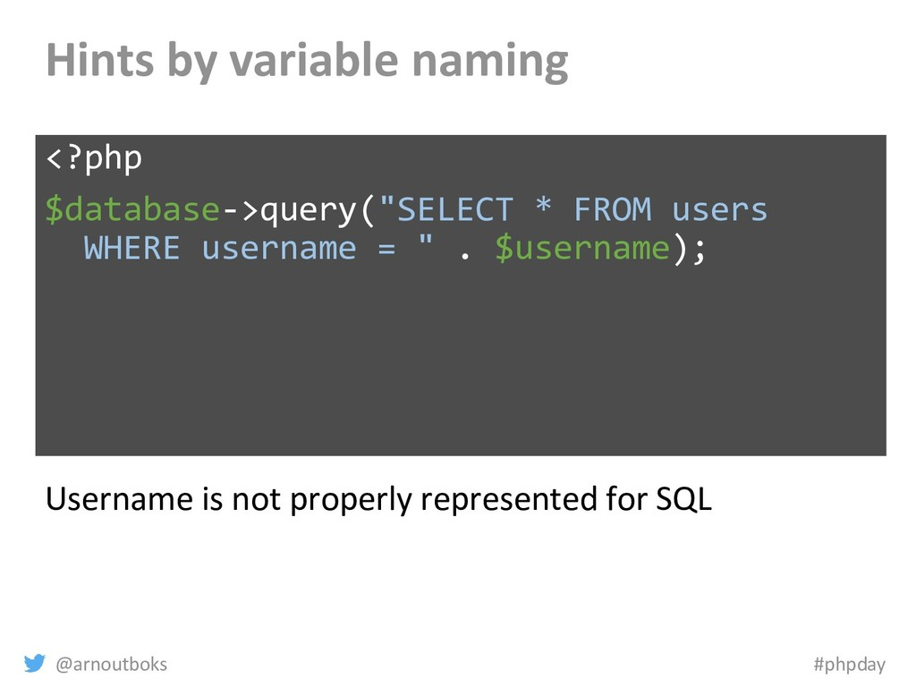 @arnoutboks #phpday Hints by variable naming <?...