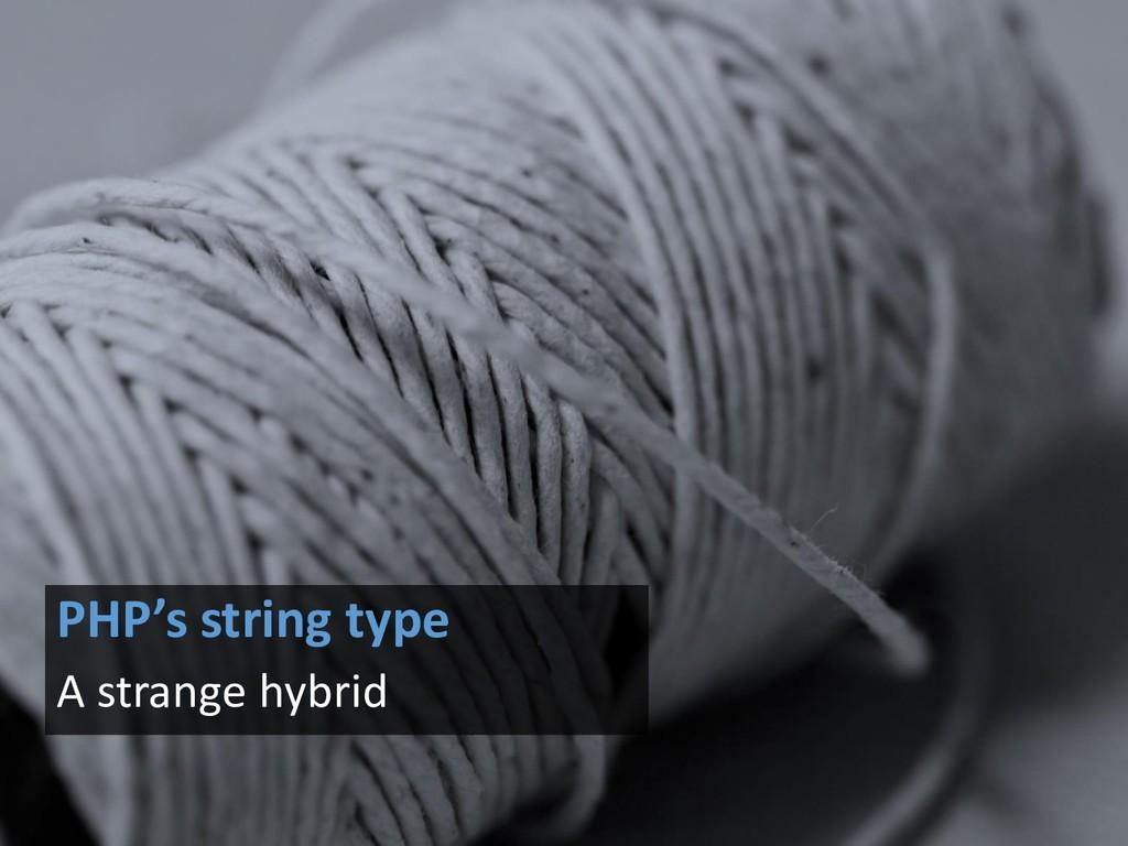 PHP's string type A strange hybrid