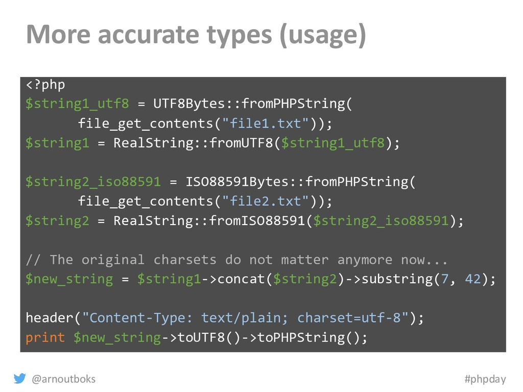 @arnoutboks #phpday More accurate types (usage)...