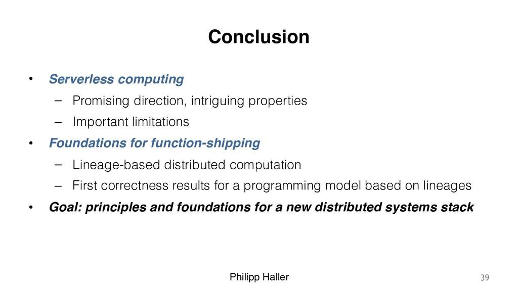 Philipp Haller Conclusion • Serverless computin...