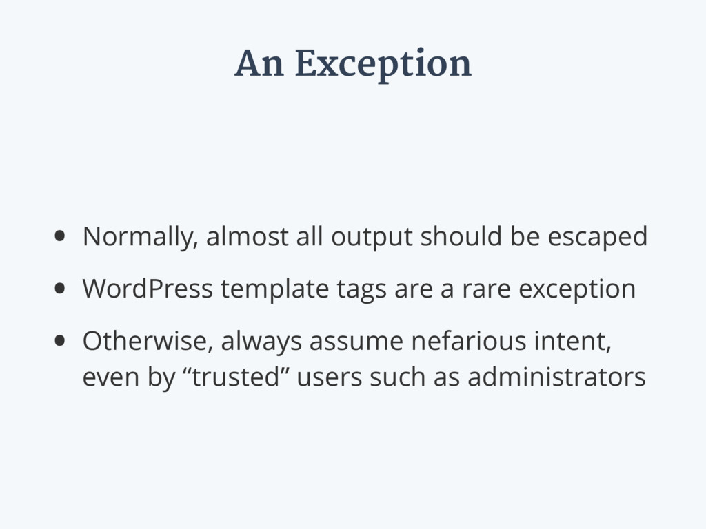 An Exception • Normally, almost all output shou...