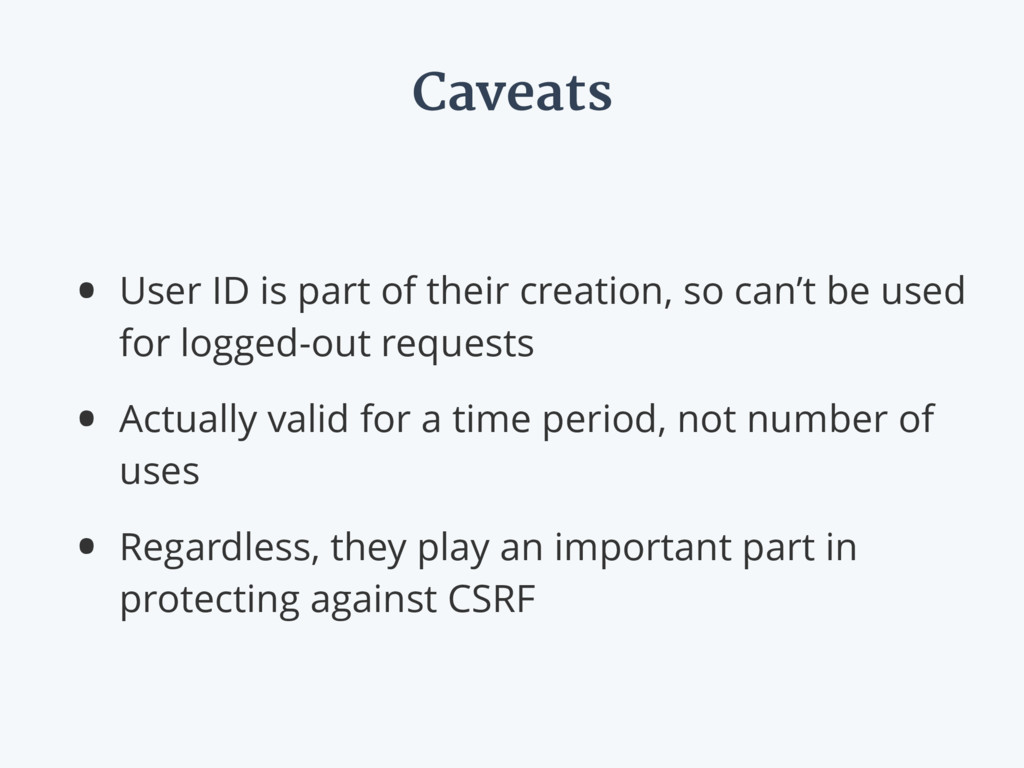 Caveats • User ID is part of their creation, so...