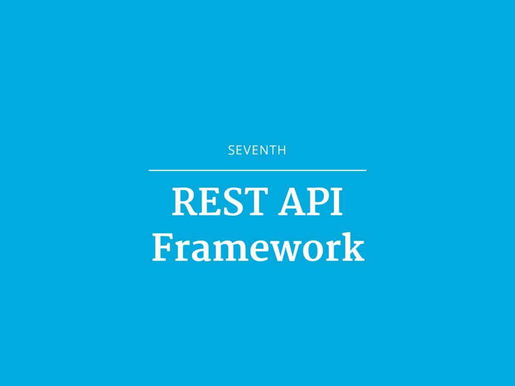 SEVENTH REST API Framework