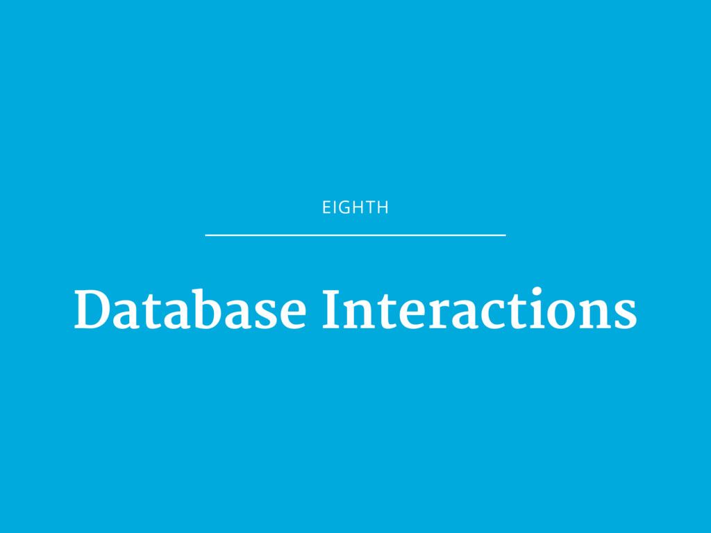 EIGHTH Database Interactions