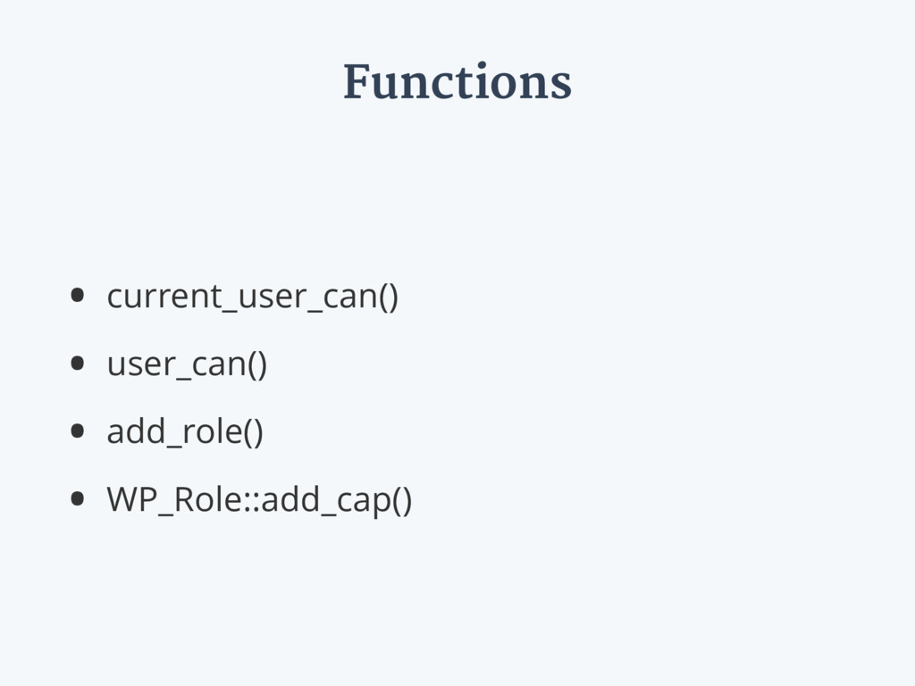 Functions • current_user_can() • user_can() • a...