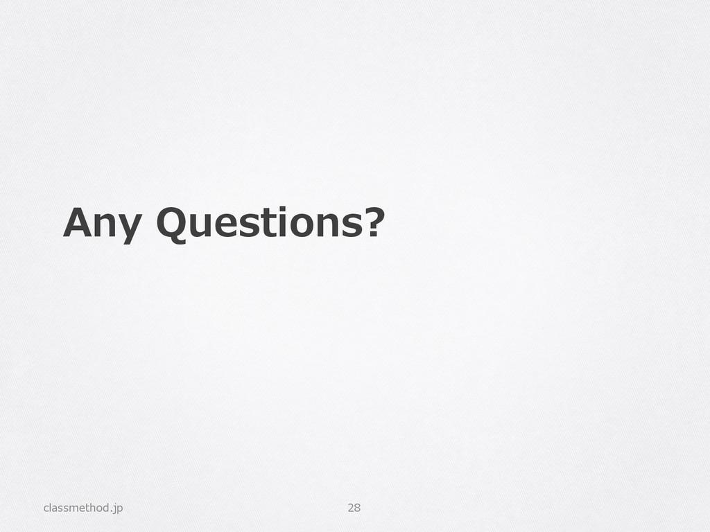 Any Questions? classmethod.jp 28