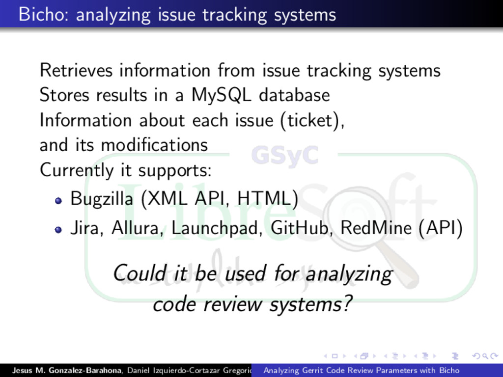 Bicho: analyzing issue tracking systems Retriev...