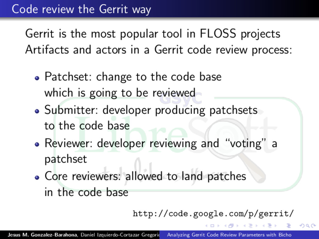 Code review the Gerrit way Gerrit is the most p...