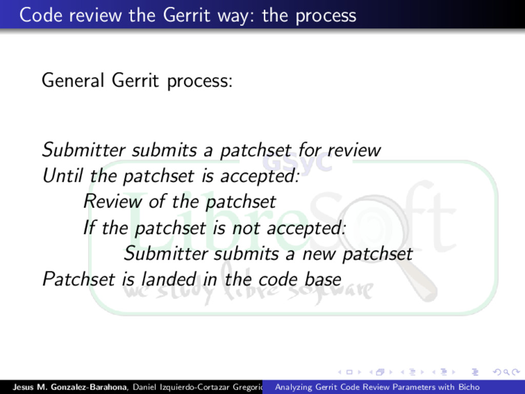 Code review the Gerrit way: the process General...