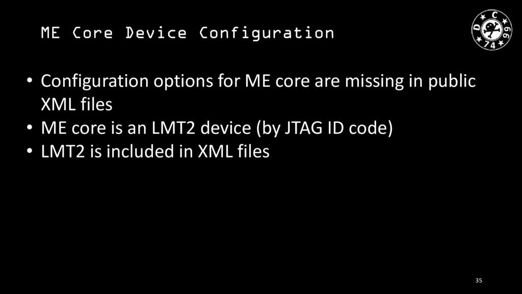 ME Core Device Configuration • Configuration op...
