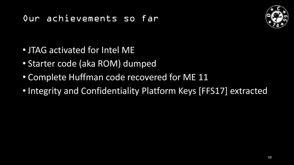 Our achievements so far • JTAG activated for In...