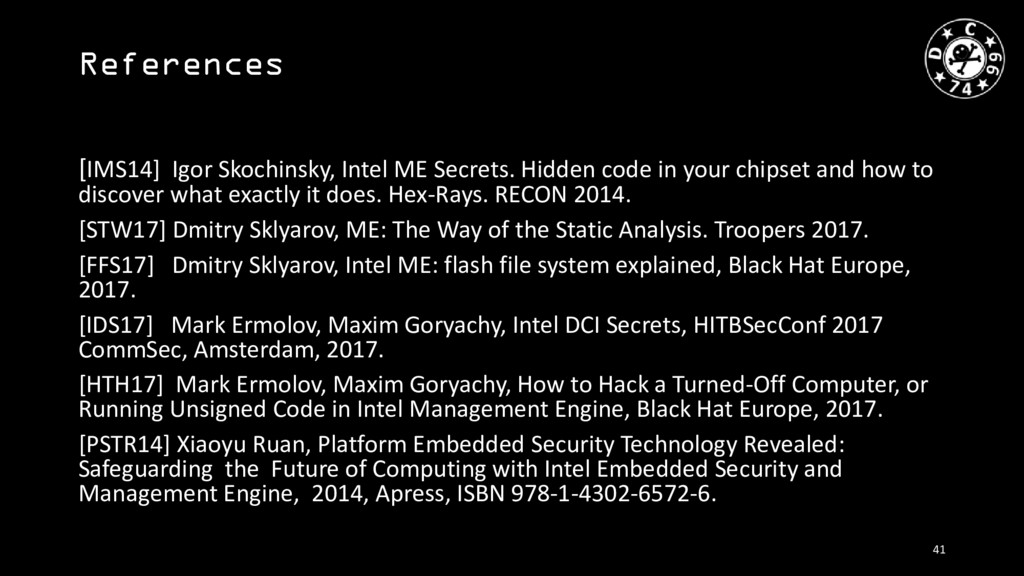 References [IMS14] Igor Skochinsky, Intel ME Se...