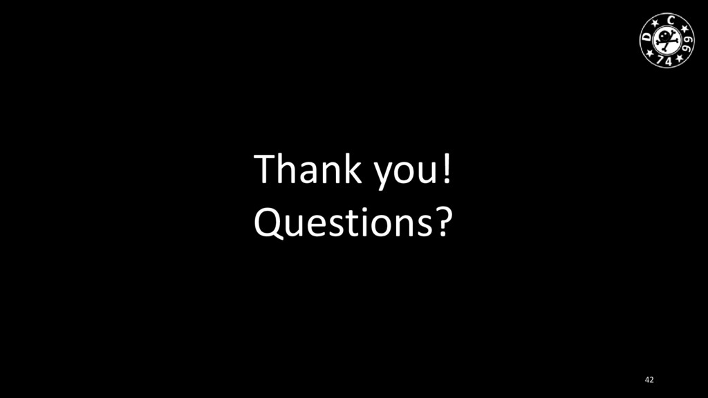 Thank you! Questions? 42