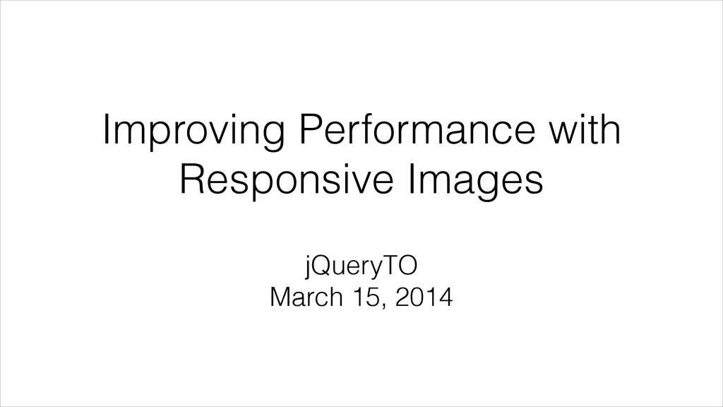 Improving Performance with Responsive Images jQ...
