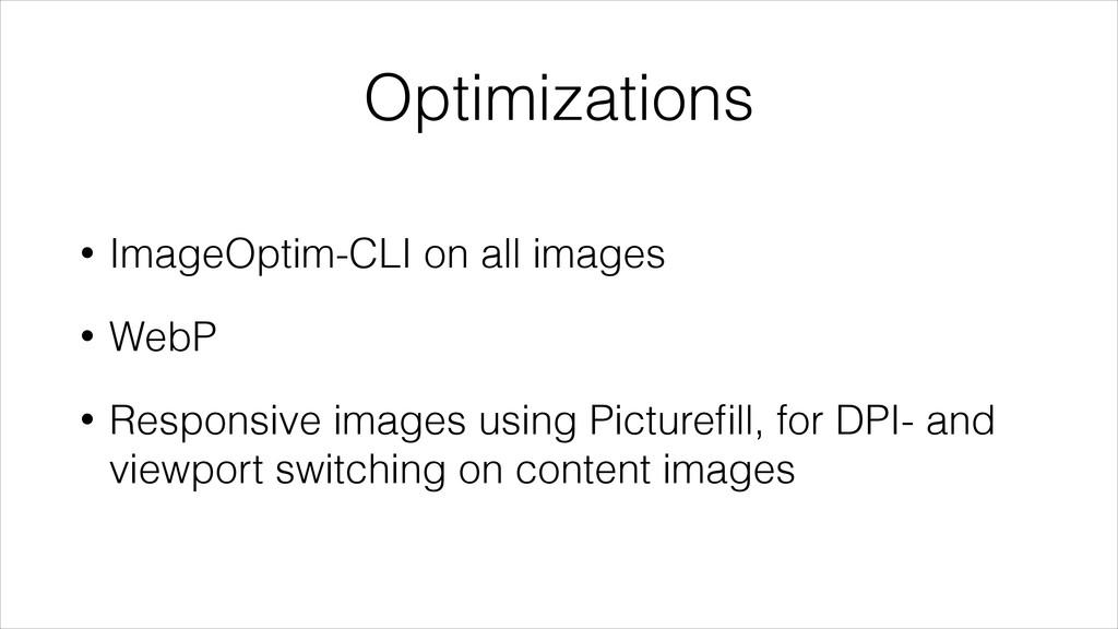 Optimizations • ImageOptim-CLI on all images • ...
