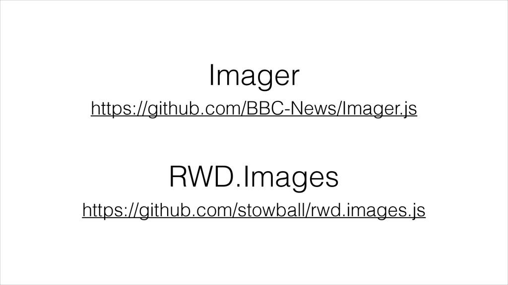 Imager https://github.com/BBC-News/Imager.js RW...