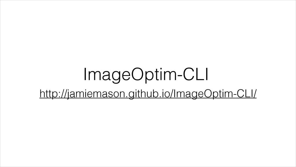 ImageOptim-CLI http://jamiemason.github.io/Imag...