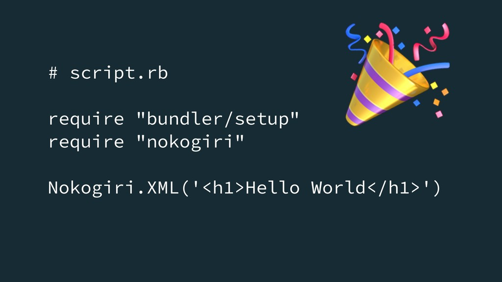 "# script.rb require ""bundler/setup"" require ""no..."