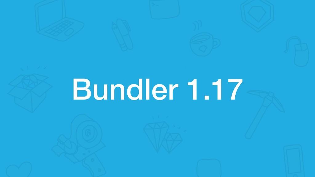 Bundler 1.17