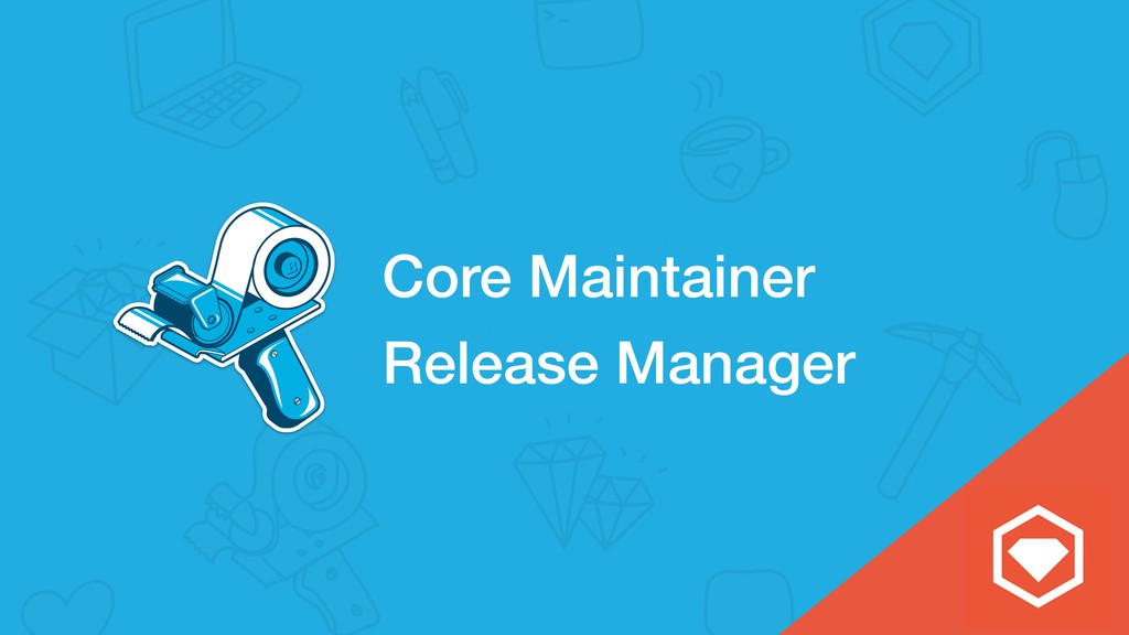 ɹCore Maintainer ɹRelease Manager