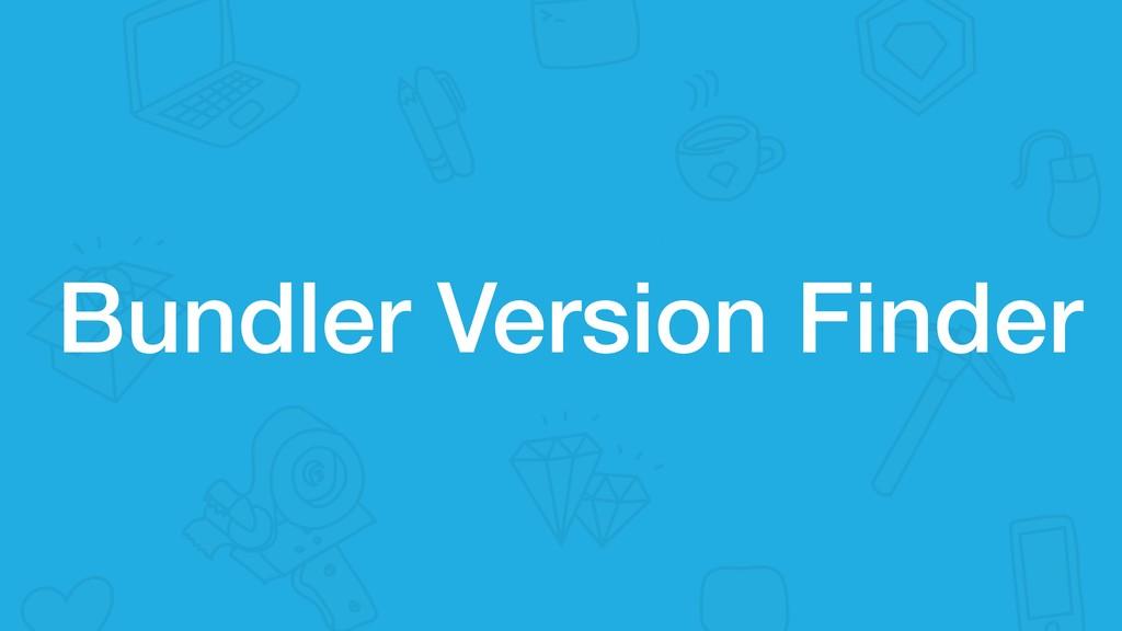 Bundler Version Finder