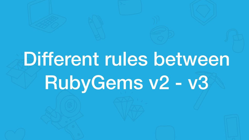 Different rules between RubyGems v2 - v3
