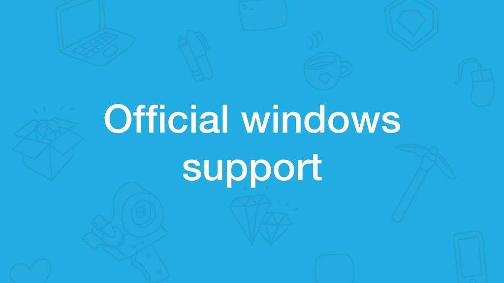 Official windows support