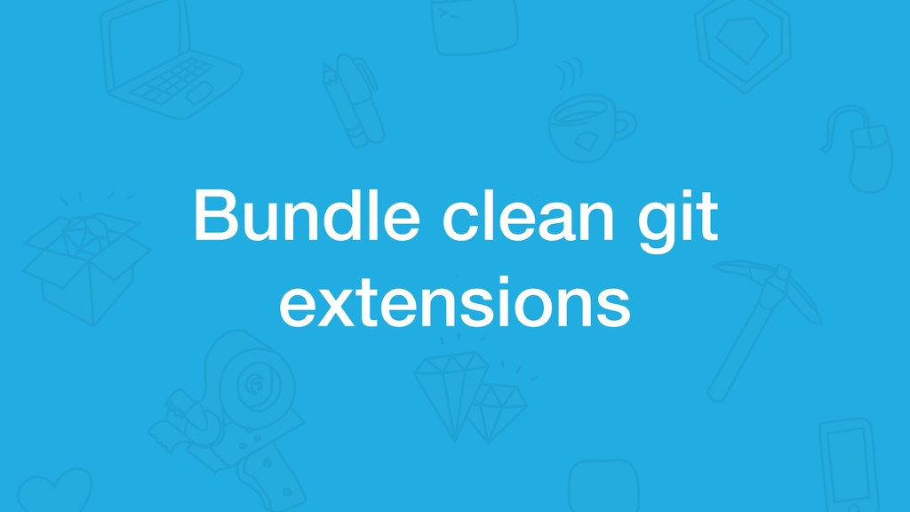 Bundle clean git extensions