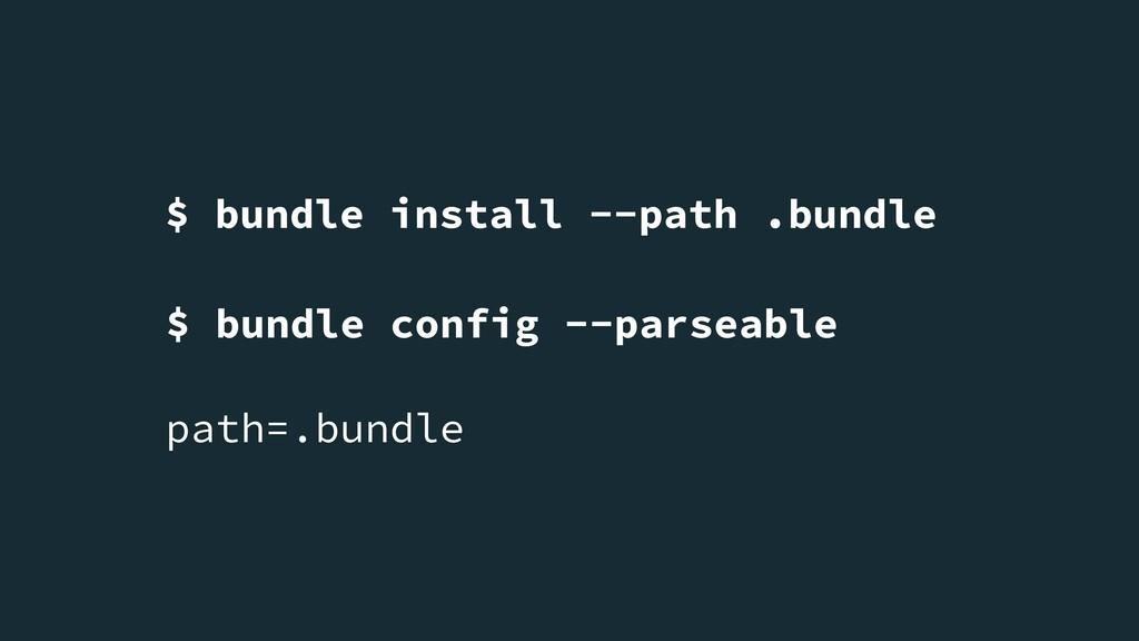 $ bundle install --path .bundle $ bundle config...