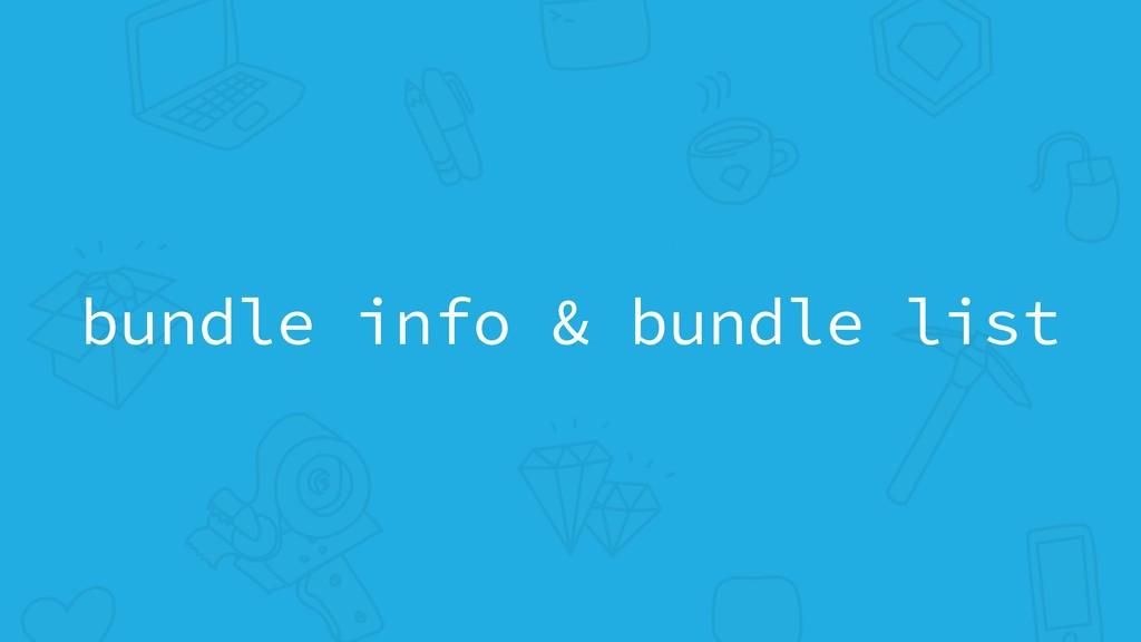 bundle info & bundle list