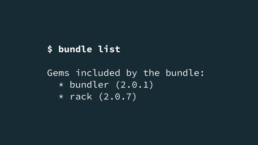$ bundle list Gems included by the bundle: * bu...