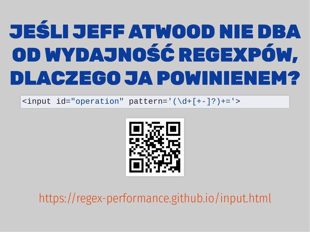 JEŚLI JEFF ATWOOD NIE DBA JEŚLI JEFF ATWOOD NIE...
