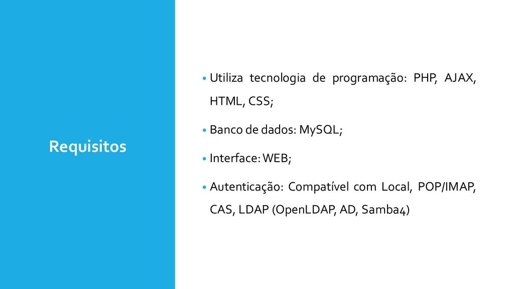 Requisitos • Utiliza tecnologia de programação:...
