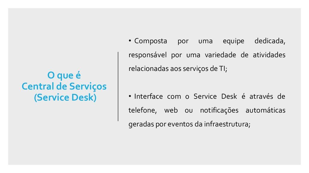 O que é Central de Serviços (Service Desk) • Co...