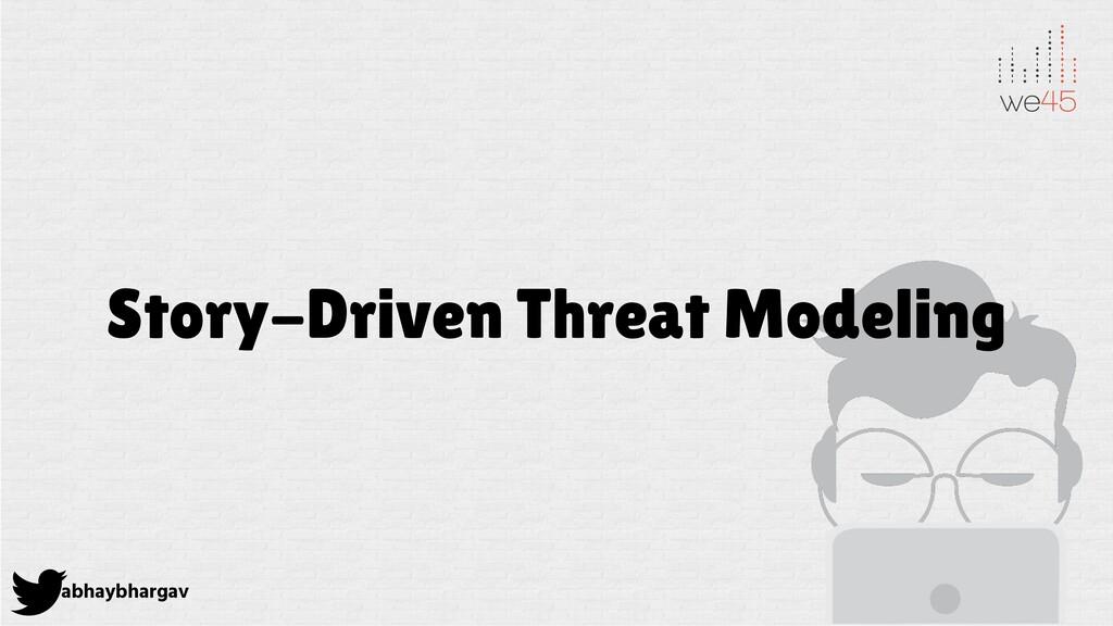 abhaybhargav Story-Driven Threat Modeling