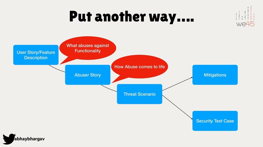 abhaybhargav Put another way…. User Story/Featu...