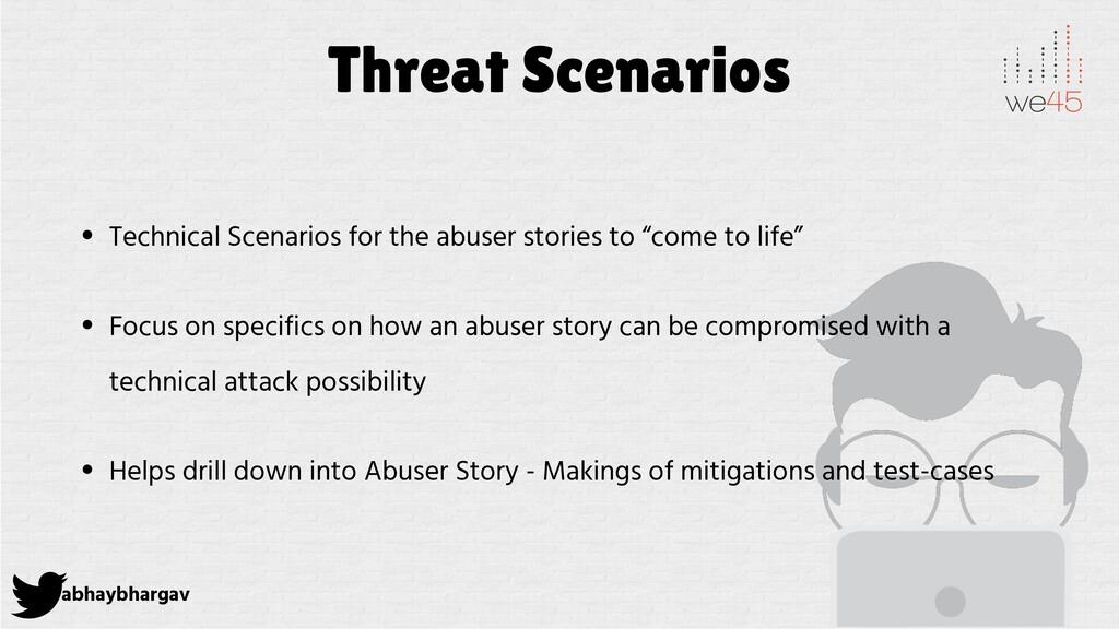 abhaybhargav Threat Scenarios • Technical Scena...