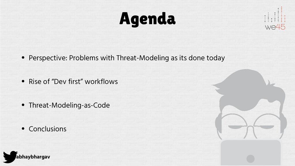 abhaybhargav Agenda • Perspective: Problems wit...
