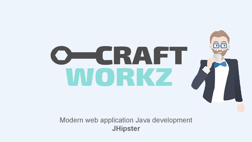 Modern web application Java development JHipster