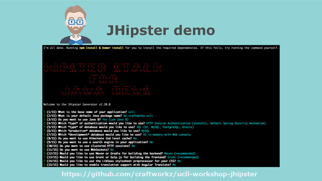 JHipster demo https://github.com/craftworkz/ucl...