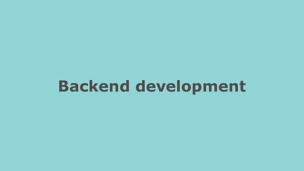 Backend development