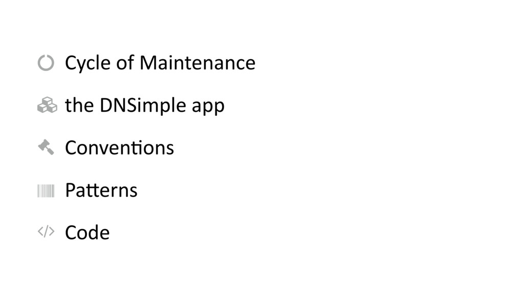 Cycle of Maintenance the DNSimple app ConvenIon...
