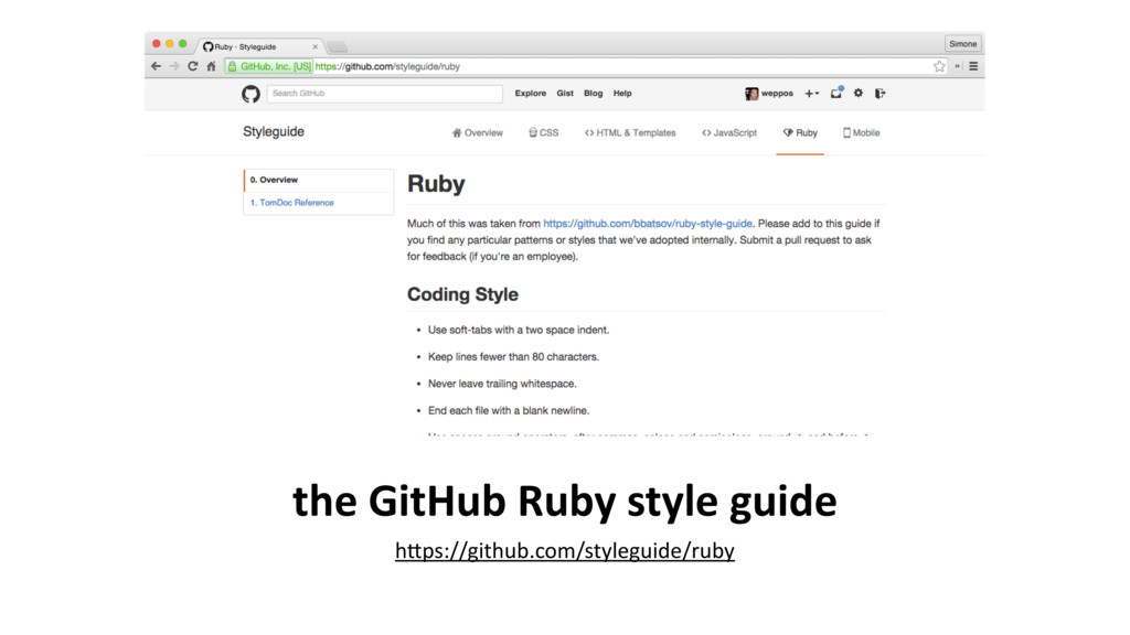 the GitHub Ruby style guide h9ps://github.com/s...