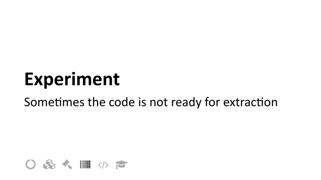 Experiment SomeImes the code is not ready for e...