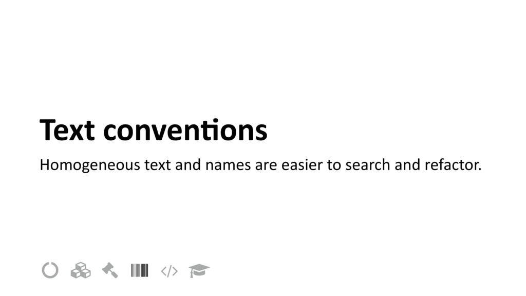 Text conven=ons Homogeneous text and names are ...