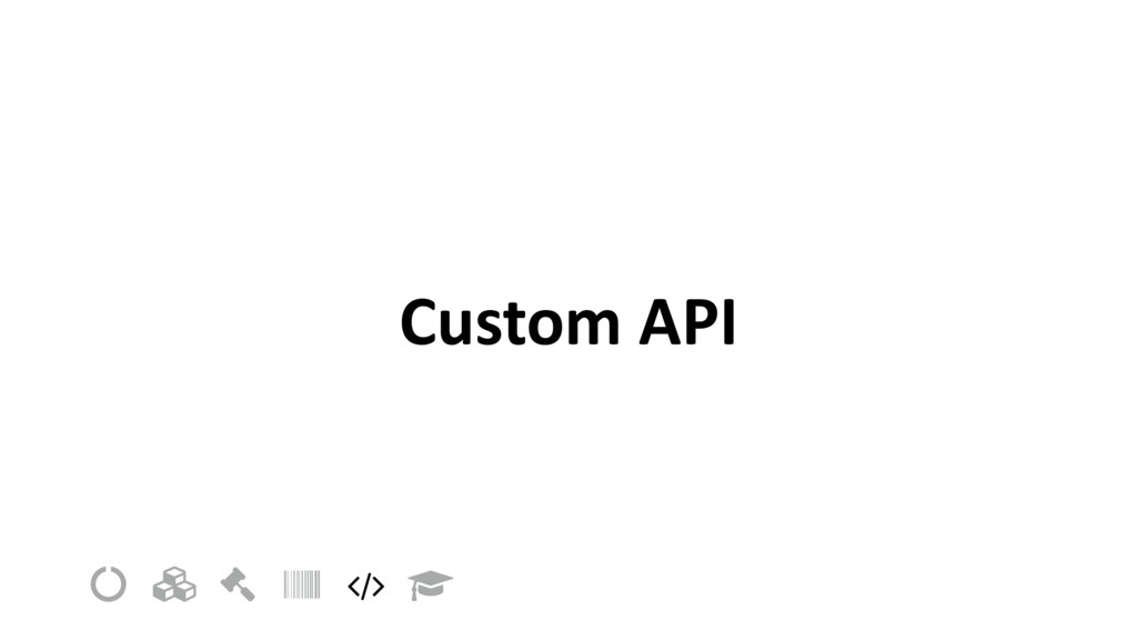 "Custom API ! "" # $ % &"
